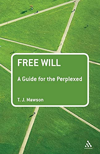 9781441102096: Free Will: A Guide for the Perplexed (Guides for the Perplexed)