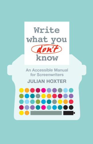 9781441102102: Write What You Don't Know: An Accessible Manual for Screenwriters