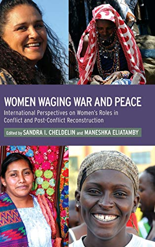 9781441103062: Women Waging War and Peace: International Perspectives of Women's Roles in Conflict and Post-Conflict Reconstruction