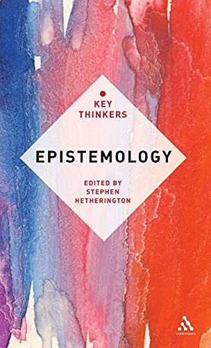 9781441103451: Epistemology: The Key Thinkers