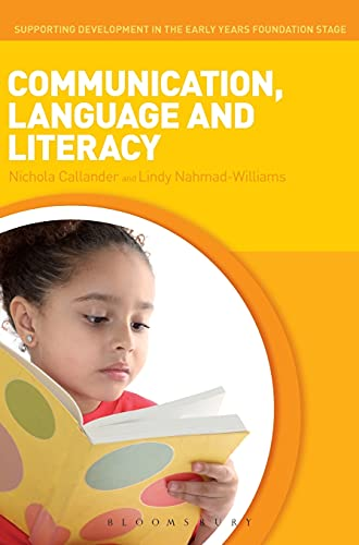 9781441103550: Communication, Language and Literacy (Supporting Development in the Early Years Foundation Stage)