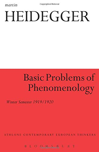 Basic Problems of Phenomenology: Winter Semester 1919/1920 (Athlone Contemporary European ...