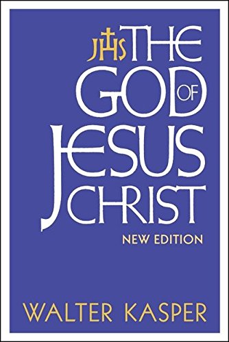 The God of Jesus Christ: New Edition: Kasper, Walter