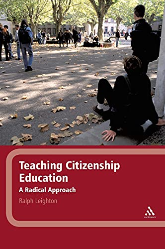 Teaching Citizenship Education: A Radical Approach (1441104690) by Leighton, Ralph