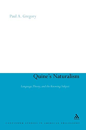9781441105110: Quine's Naturalism: Language, Theory and the Knowing Subject (Continuum Studies in American Philosophy)