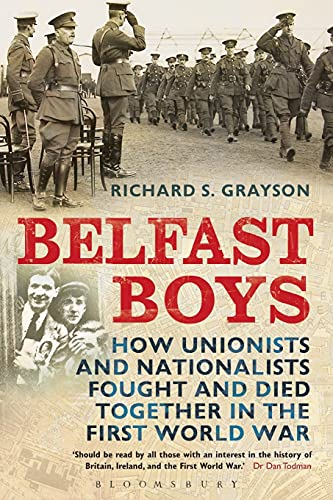 9781441105196: Belfast Boys: How Unionists and Nationalists Fought and Died Together in the First World War