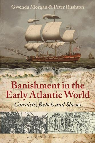 9781441106544: Banishment in the Early Atlantic World: Convicts, Rebels and Slaves