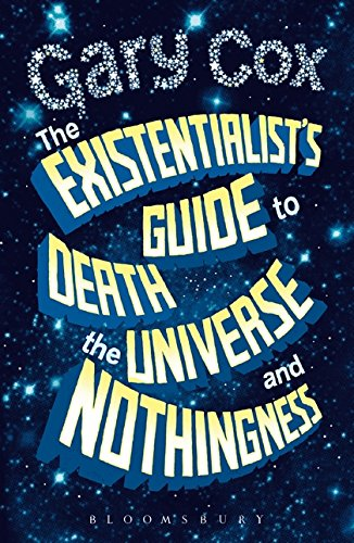 9781441107831: The Existentialist's Guide to Death, the Universe and Nothingness