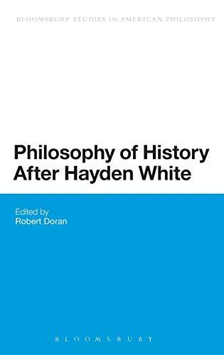 9781441108210: Philosophy of History After Hayden White (Bloomsbury Studies in American Philosophy)