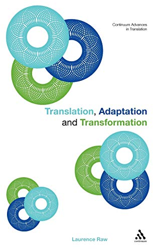 Translation, Adaptation and Transformation (Continuum Advances in Translation)