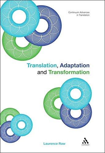 Translation, Adaptation And Transformation (Continuum Advances In Translation)