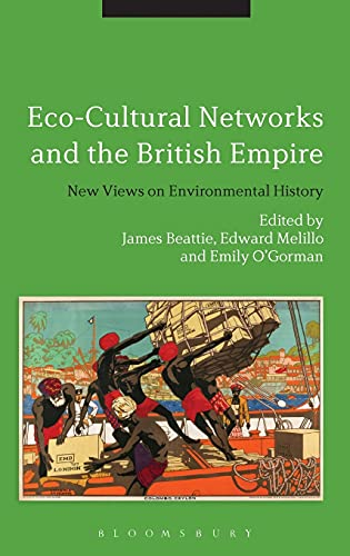 9781441109835: Eco-Cultural Networks and the British Empire: New Views on Environmental History