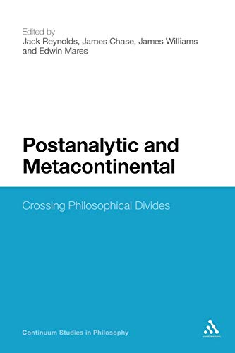 9781441109996: Postanalytic and Metacontinental: Crossing Philosophical Divides (Continuum Studies in Philosophy)