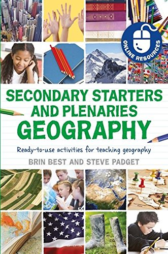 Secondary Starters and Plenaries: Geography: Ready-to-use activities for teaching geography (...