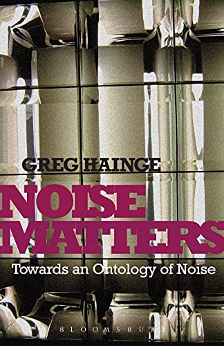 9781441111487: Noise Matters: Towards an Ontology of Noise