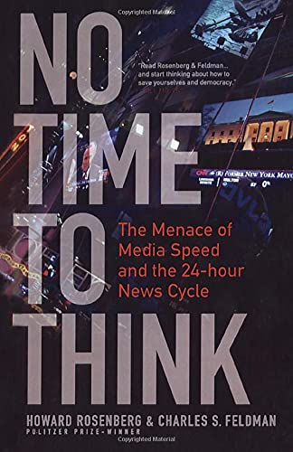 9781441112354: No Time To Think: The Menace of Media Speed and the 24-hour News Cycle