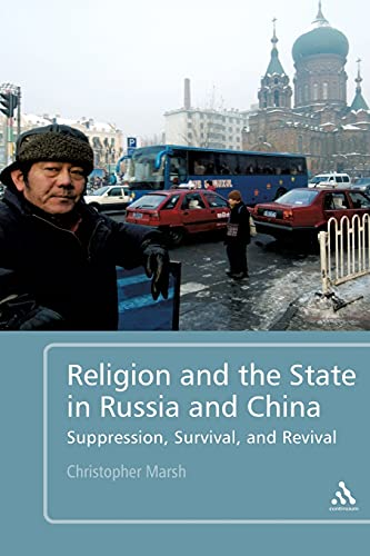 9781441112477: Religion and the State in Russia and China: Suppression, Survival, and Revival