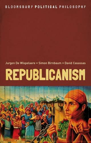 9781441113931: Republicanism (Bloomsbury Political Philosophy)