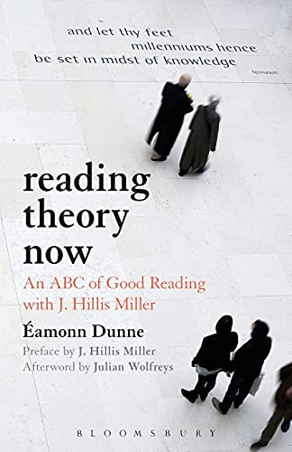 9781441115140: Reading Theory Now: An ABC of Good Reading with J. Hillis Miller