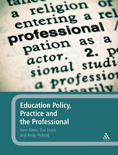 9781441115201: Education Policy, Practice and the Professional