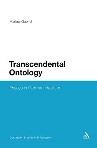 9781441116291: Transcendental Ontology: Essays in German Idealism (Continuum Studies in Philosophy)