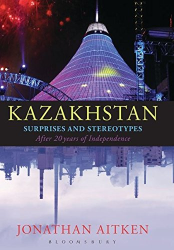 Kazakhstan: Surprises and Stereotypes After 20 Years: Jonathan Aitken