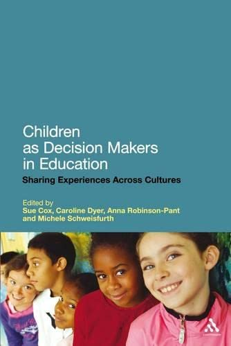 9781441116666: Children as Decision Makers in Education: Sharing Experiences Across Cultures
