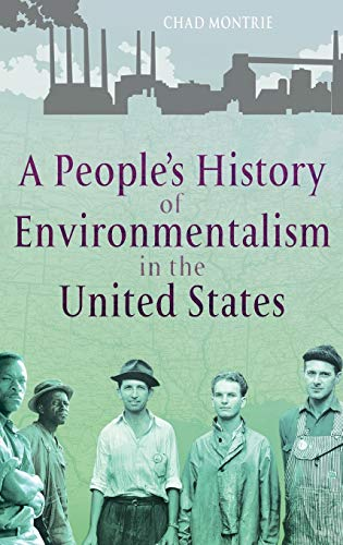 A People's History of Environmentalism in the United States: Chad Montrie