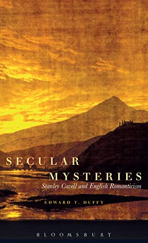 9781441117182: Secular Mysteries: Stanley Cavell and English Romanticism