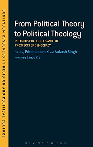 From Political Theory to Political Theology: Religious Challenges and the Prospects of Democracy (...