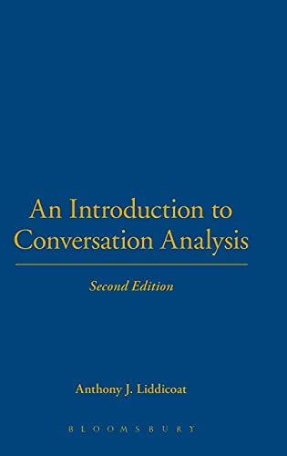 An Introduction to Conversation Analysis 2e: Second Edition: Liddicoat, Anthony J.