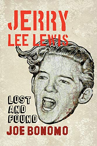 Jerry Lee Lewis: Lost and Found (1441118802) by Joe Bonomo