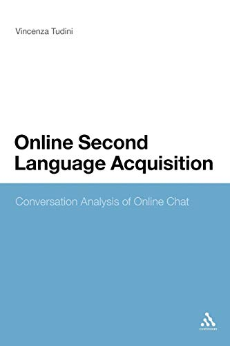 9781441119438: Online Second Language Acquisition: Conversation Analysis of Online Chat