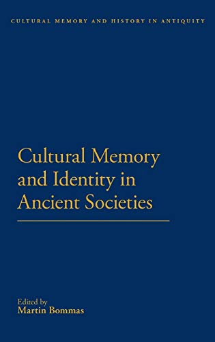 Cultural Memory and Identity in Ancient Societies: Bommas, Martin (Editor)/