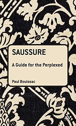 9781441120687: Saussure: A Guide For The Perplexed (Guides for the Perplexed)