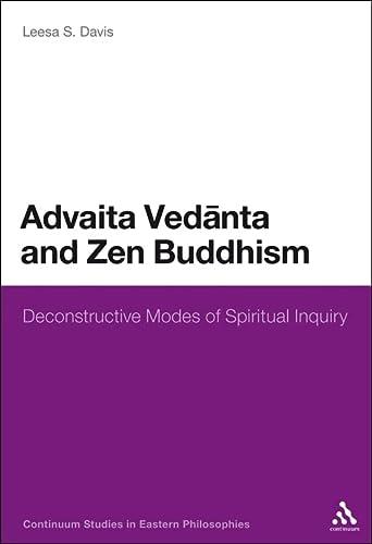 Advaita Vedanta and Zen Buddhism: Deconstructive Modes of Spiritual Inquiry: Leesa S. Davis