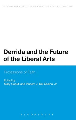9781441121196: Derrida and the Future of the Liberal Arts: Professions of Faith (Bloomsbury Studies in Continental Philosophy)