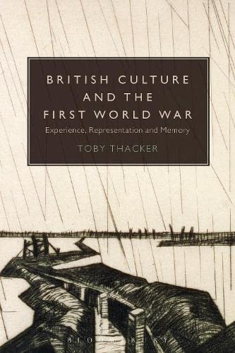 9781441121639: British Culture and the First World War: Experience, Representation and Memory