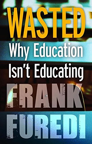 9781441122100: Wasted: Why Education Isn't Educating