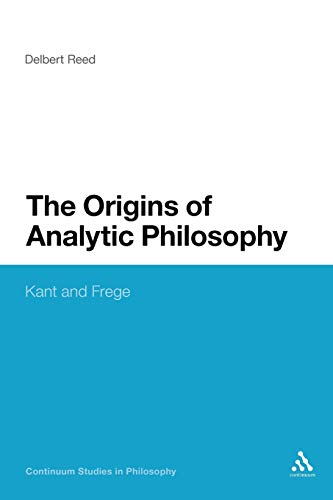 9781441123022: Origins of Analytic Philosophy: Kant and Frege (Continuum Studies in Philosophy)