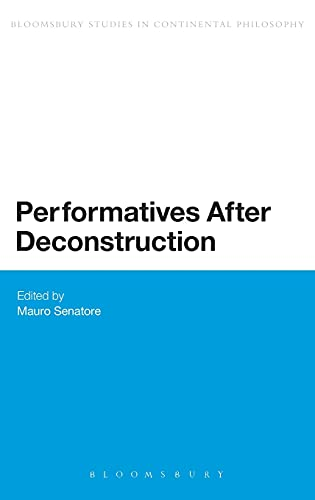 9781441123466: Performatives After Deconstruction (Bloomsbury Studies in Continental Philosophy)