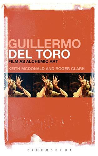 9781441124494: Guillermo del Toro: Film as Alchemic Art