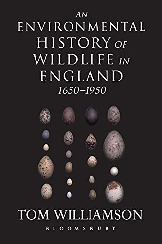 9781441124869: An Environmental History of Wildlife in England 1650 - 1950