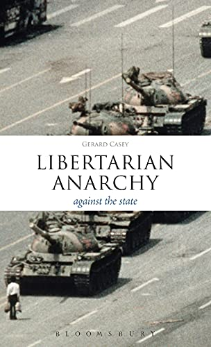 9781441125521: Libertarian Anarchy: Against the State (Think Now)
