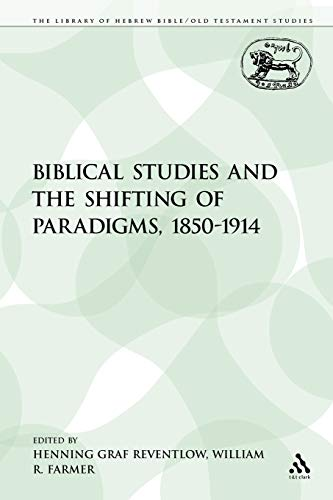 9781441125897: Biblical Studies and the Shifting of Paradigms, 1850-1914 (The Library of Hebrew Bible/Old Testament Studies)
