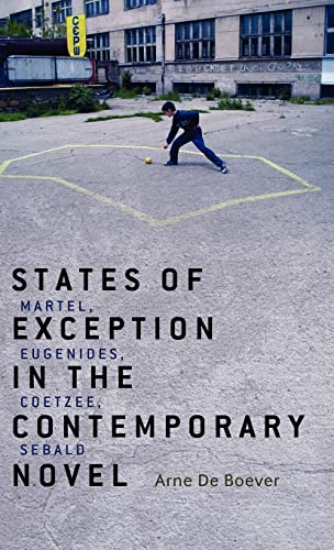 9781441125972: States of Exception in the Contemporary Novel: Martel, Eugenides, Coetzee, Sebald
