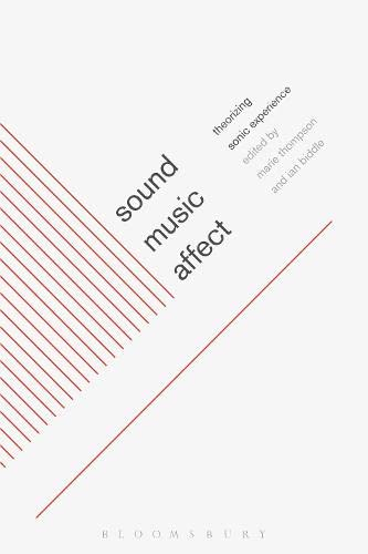 9781441126344: Sound, Music, Affect: Theorizing Sonic Experience