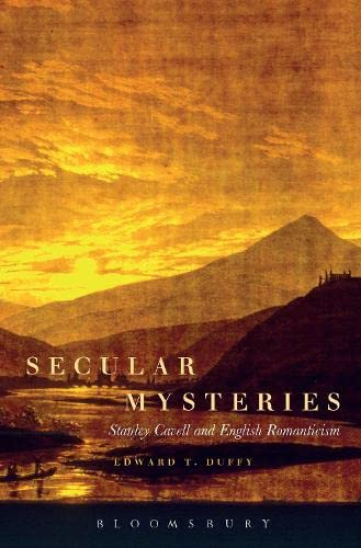 9781441126788: Secular Mysteries: Stanley Cavell and English Romanticism