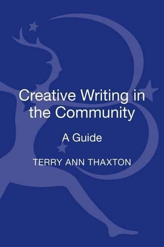 9781441127761: Creative Writing in the Community: A Guide