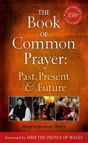 9781441128188: The Book of Common Prayer: Past, Present and Future: A 350th Anniversary Celebration